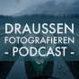 Draußen fotografieren Podcast Download