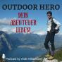 Outdoor Hero - Dein Abenteuer Leben! Podcast Download