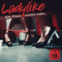 LADYLIKE - DIE PODCAST-SHOW: DER TALK ÜBER SEX, LIEBE & EROTIK. Podcast Download
