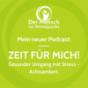 Zeit für mich! Podcast Download