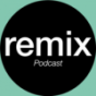 REMIX Podcast Podcast Download