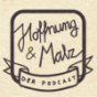 Hoffnung und Malz Podcast Download