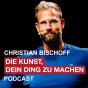 DIE KUNST, DEIN DING ZU MACHEN: Erfolg, Motivation und wie Du das Beste aus Deinem Leben machst. Podcast herunterladen
