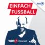 WDR 2 Einfach Fußball - Der Bundesliga Podcast Podcast herunterladen