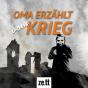"""Oma erzählt vom Krieg"" Podcast Download"