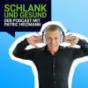 schlank + gesund mit Patric Heizmann Podcast Download
