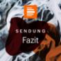 Podcast Download - Folge Fazit. Die ganze Sendung online hören