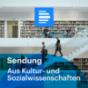 Podcast Download - Folge Aus Kultur- und Sozialwissenschaften 11.04.2019 Komplette Sendung online hören
