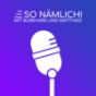 SO NÄMLICH! Podcast Download
