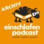 Einschlafen Podcast Archiv Download