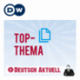 Top-Thema mit Vokabeln | Deutsch lernen | Deutsche Welle Podcast Download