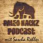 Paleo Hackz - DER Podcast für deine Ernährungsrevolution mit Sascha Röhler Podcast herunterladen
