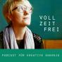 Vollzeitfrei - dein Podcast für kreative Energie Podcast Download