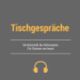 Tischgespräche - Die Botschaft der Reformation für Christen von heute Podcast herunterladen