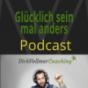 GLÜCKLICH SEIN MAL ANDERS - ES GIBT IMMER EINEN (R) - AUSWEG Podcast herunterladen
