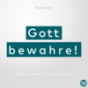 Gott bewahre! Podcast Download