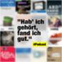 """""""Hab' ich gehört, fand ich gut."""" Podcast Download"""
