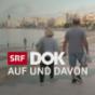 DOK - Auf und davon vom 19.05.2017 im DOK - Auf und davon Podcast Download