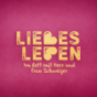 Liebesleben Podcast Download