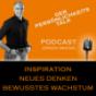 Der PERSÖNLICHKEITS-TALK Podcast - Inspiration, neues Denken, bewusstes Wachstum