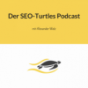Der SEO-Turtles Podcast Podcast herunterladen