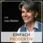 einfach produktiv - der Podcast rund um Zeitmanagement, Selbstmanagement und eine hohe Team-Produktivität