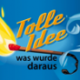 Tolle Idee! - Was wurde daraus? Podcast Download