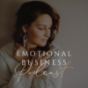 Emotional Business Podcast