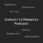 IndustrialMoments Podcast (IndustrialMoments Laberpodcast) Podcast Download