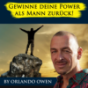 Authentische Männlichkeit entwickeln - by Orlando Owen Podcast Download