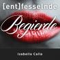 (Ent)fesselnde Begierde - der fesselnde Podcast von Isabella Calla Podcast herunterladen
