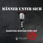 Männer unter sich - Martinis Männer Podcast Podcast Download