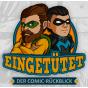 Eingetütet - Der Comic-Rückblick Podcast Download