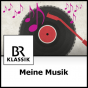 Meine Musik - BR-KLASSIK Podcast Download