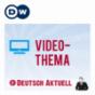 Video-Thema | Deutsch lernen | Deutsche Welle