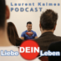 Podcast : Liebe DEIN Leben