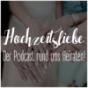 Podcast : Hochzeitsliebe - Der Podcast rund ums Heiraten!