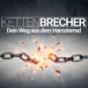 Kettenbrecher - Dein Weg aus dem Hamsterrad mit Sascha Ersinger Podcast Download
