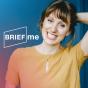 BriefMe - der Podcast, der dich zukunftsmutig macht Podcast Download