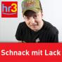 hr3 - Schnack mit Lack Podcast Download