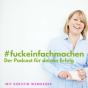 F***einfachmachen - Der Podcast für Deinen Erfolg Podcast herunterladen