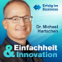 Einfachheit und Innovation Podcast präsentiert von Dr. Michael Hartschen: Erfolg | Business | Unternehmertum | Online Marketing Podcast Download