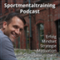 Sportmentaltraining Online Podcast | Mindset | Strategie | Motivation | Selbstbewusstsein | Erfolg Podcast Download