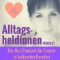 Alltagsheldinnen Podcast - Der Nr.1 Podcast für Frauen in helfenden Berufen Podcast Download