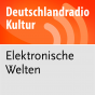 Elektronische Welten - Deutschlandradio Kultur Podcast Download