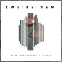 ZWEIREISEN - Ein Reisepodcast. Podcast Download