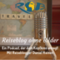 RoB - Reiseblog ohne Bilder - Podcast über Reisende und digitale Nomaden Podcast Download