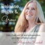 Release, Relax & Grow - Dein Podcast für ein entspanntes und stressfreies Leben Podcast herunterladen