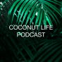 Coconut Life Podcast Podcast Download