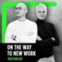 On the Way to New Work - Der Podcast über neue Arbeit Download